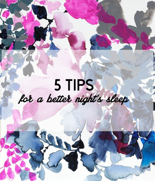5 Tips for a Better Night Sleep